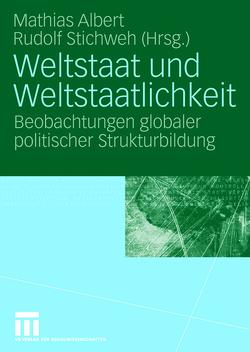 Weltstaat und Weltstaatlichkeit von Albert,  Mathias, Stichweh,  Rudolf
