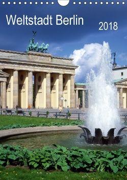 Weltstadt Berlin (Wandkalender 2018 DIN A4 hoch) von Reupert,  Lothar