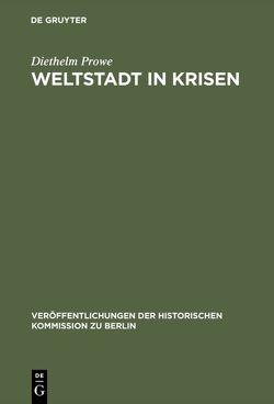 Weltstadt in Krisen von Herzfeld,  Hans, Prowe,  Diethelm