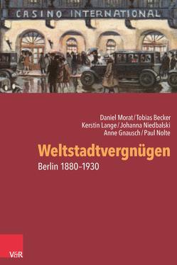 Weltstadtvergnügen von Becker,  Tobias, Gnausch,  Anne, Lange,  Kerstin, Morat,  Daniel, Niedbalski,  Johanna, Nolte,  Paul