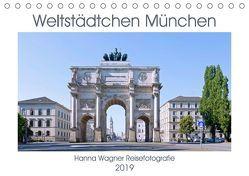 Weltstädtchen München (Tischkalender 2019 DIN A5 quer) von Wagner,  Hanna