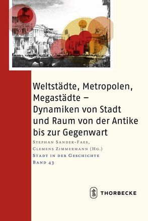 Weltstädte, Metropolen, Megastädte von Sander-Faes,  Stephan, Zimmermann,  Clemens