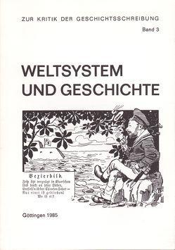 Weltsystem und Geschichte von Bley,  Helmut, Christoph,  Klaus, Nolte,  Hans H, Seifried,  Peter