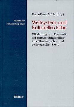 Weltsystem und kulturelles Erbe von Müller,  Hans P