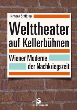 Welttheater auf Kellerbühnen von Schlösser,  Hermann
