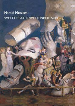 Welttheater Weltenbühnen von Metzkes,  Harald
