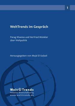 WeltTrends im Gespräch von El-Safadi,  Majd, Khanna,  Parag, Münkler,  Herfried