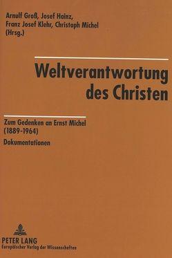 Weltverantwortung des Christen von Groß,  Arnulf, Hainz,  Josef, Klehr,  Franz Josef, Michel,  Christoph