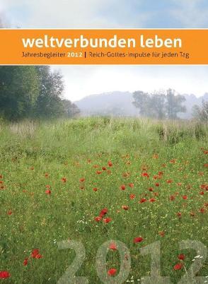 weltverbunden leben: Jahresbegleiter 2012 von Petersen,  Claus