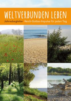 weltverbunden leben: Jahresbegleiter von Petersen,  Claus