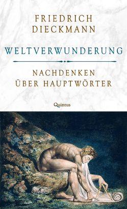 Weltverwunderung von Dieckmann,  Friedrich