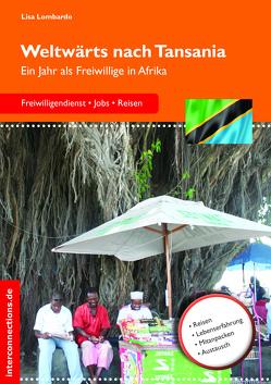 Weltwärts nach Tansania von Lombardo,  Lisa