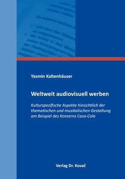 Weltweit audiovisuell werben von Kaltenhäuser,  Yasmin
