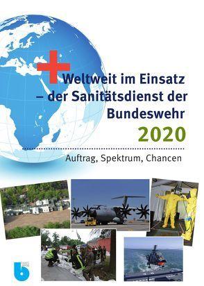 Weltweit im Einsatz – der Sanitätsdienst der Bundeswehr 2020 von Willy,  Christian