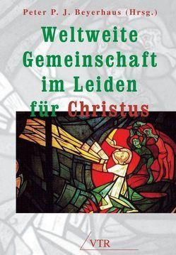 Weltweite Gemeinschaft im Leiden für Christus von Beyerhaus,  Peter