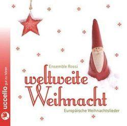 Weltweite Weihnacht von Diederich,  Henner, Ensemble,  Rossi, Fendel,  Rosemarie