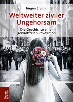 Weltweiter ziviler Ungehorsam von Bruhn,  Jürgen