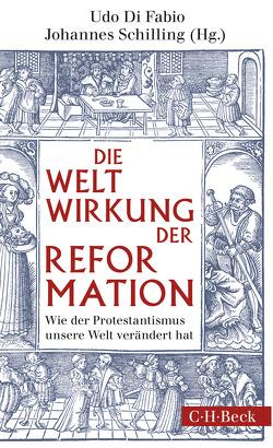Weltwirkung der Reformation von Fabio,  Udo, Schilling,  Johannes