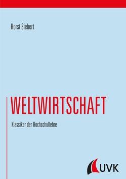 Weltwirtschaft von Siebert,  Horst