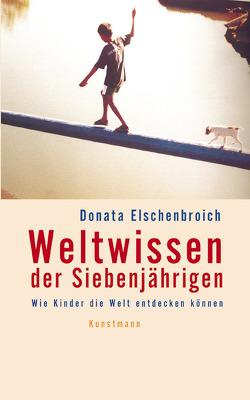 Weltwissen der Siebenjährigen von Elschenbroich,  Donata