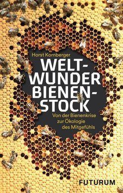 Weltwunder Bienenstock von Fuchs,  Dieter, Kornberger,  Horst