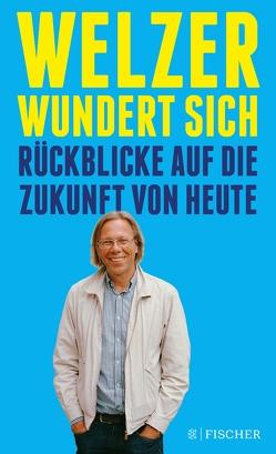 Welzer wundert sich von Welzer,  Harald