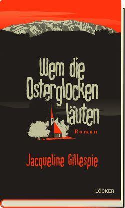 Wem die Osterglocken läuten von Gillespie,  Jacqueline