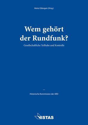Wem gehört der Rundfunk? von Behmer,  Markus, Flath,  Steffen, Glässgen,  Heinz, Hahn,  Werner, Ramelow,  Bodo, Stechl,  Hans-Albert, Wille,  Karola
