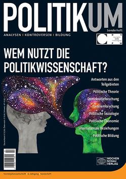 Wem nutzt die Politikwissenschaft? von Massing,  Peter, Reuschenbach,  Julia