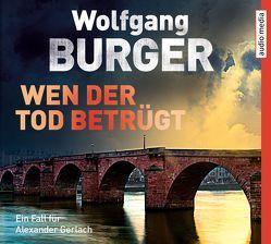Wen der Tod betrügt von Burger,  Wolfgang, Engelhardt,  Frank