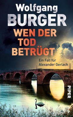 Wen der Tod betrügt von Burger,  Wolfgang