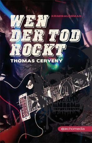 Wen der Tod rockt von Cerveny,  Thomas