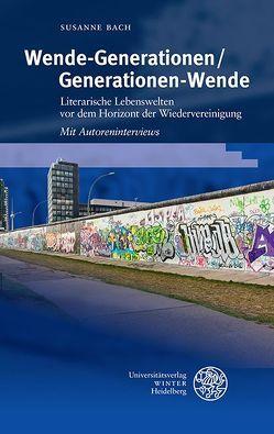 Wende-Generationen/Generationen-Wende von Bach,  Susanne