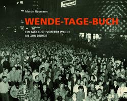 Wende-Tage-Buch von Naumann,  Martin