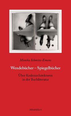 Wendebücher – Spiegelbücher von Schmitz-Emans,  Monika