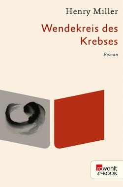 Wendekreis des Krebses von Gerhardt,  Renate, Miller,  Henry, Wagenseil,  Kurt