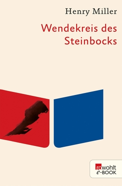 Wendekreis des Steinbocks von Miller,  Henry, Wagenseil,  Kurt