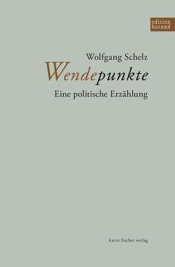 Wendepunkte von Schelz,  Wolfgang