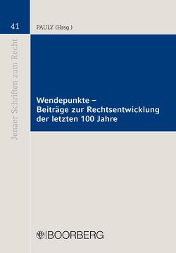 Wendepunkte – Beiträge zur Rechtsentwicklung der letzten 100 Jahre von Pauly,  Walter