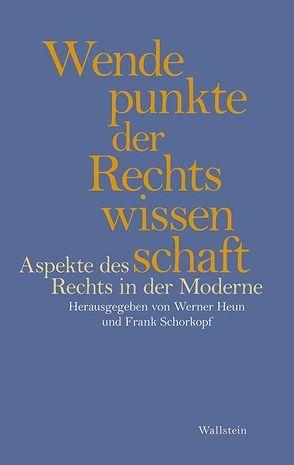 Wendepunkte der Rechtswissenschaft von Heun,  Werner, Schorkopf,  Frank