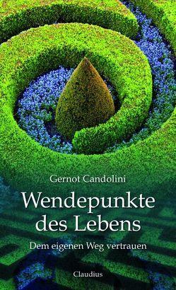 Wendepunkte des Lebens von Candolini,  Gernot
