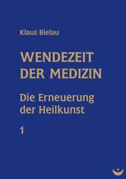 Wendezeit der Medizin von Bielau,  Klaus