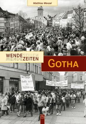 Wendezeiten Gotha von Wenzel,  Matthias