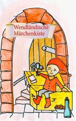 Wendländische Märchenkiste von Glöckner,  Gitta