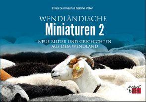 Wendländische Miniaturen 2 von Peter,  Sabine, Surrmann,  Elvira