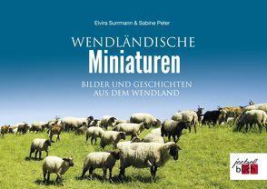 Wendländische Miniaturen von Peter,  Sabine, Surrmann,  Elvira
