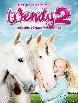 Wendy 2 – Freundschaft für immer von Pütz,  Karin