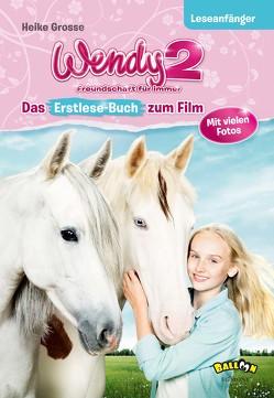 Wendy 2 – Freundschaft für immer von Grosse,  Heike