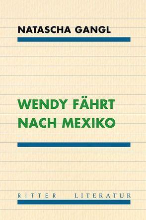 Wendy fährt nach Mexiko von Gangl,  Natascha