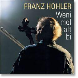Weni mol alt bi von Hohler,  Franz